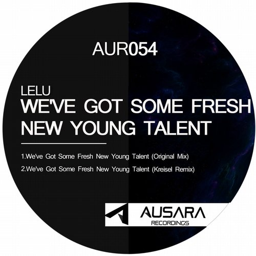 Lelu - We've Got Some Fresh New Young Talent [AUR054]