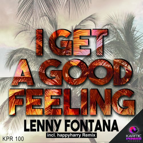 Lenny Fontana, Happyharry - I Get A Good Feeling [KPR100]