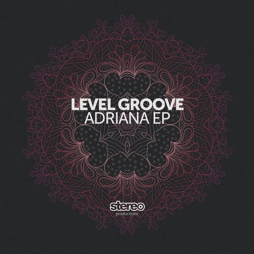 Level Groove - Adriana EP [SP153]