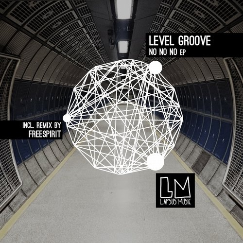 Level Groove – No No No EP [LPS139]