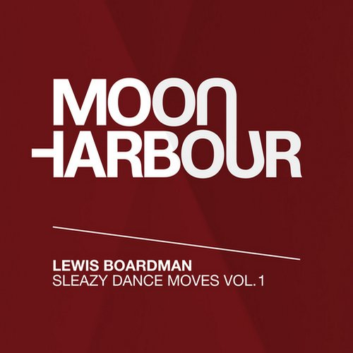 Lewis Boardman - Sleazy Dance Moves, Vol. 1 [MHR084]