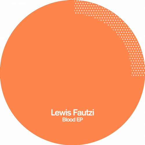 Lewis Fautzi - Blood EP [POLEGROUP034]