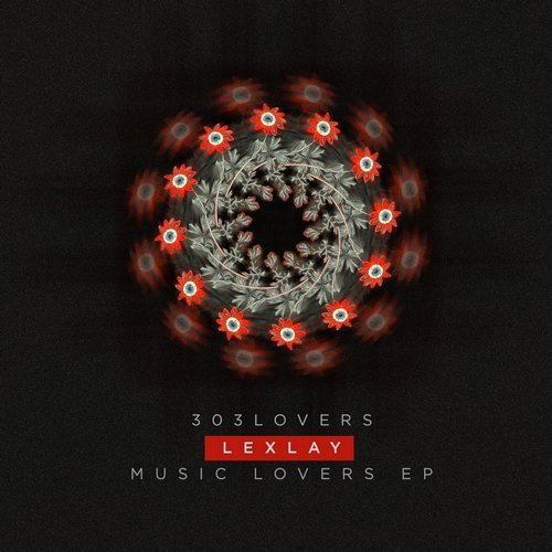 Lexlay – Music Lovers EP [303L1624]
