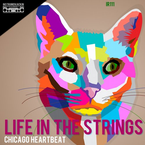 Life In The Strings - Chicago Heartbeat [IR111]