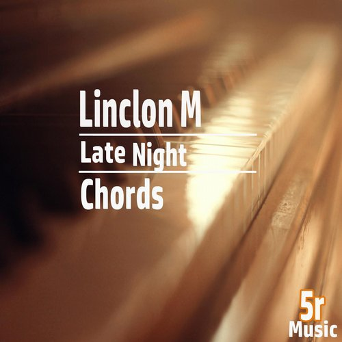 Linclon M - Late Night Chords [RM 232]