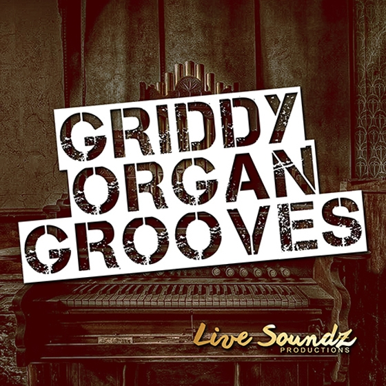 Live Soundz Productions Griddy Organ Grooves WAV-AUDIOSTRiKE
