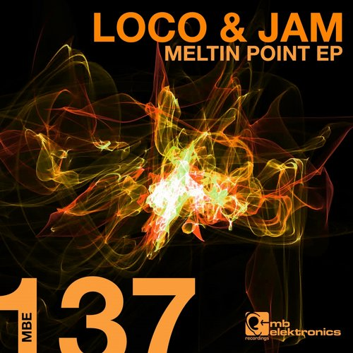 Loco & Jam – Meltin Point EP [MBE137D]