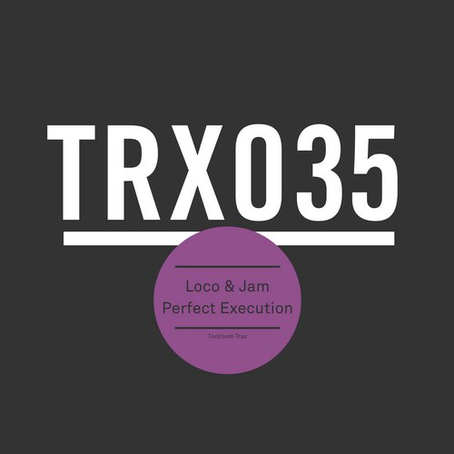 Loco & Jam – Perfect Execution [TRX03501Z]