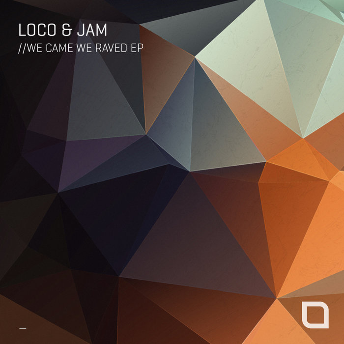 Loco & Jam - We Came We Raved EP [TR321]