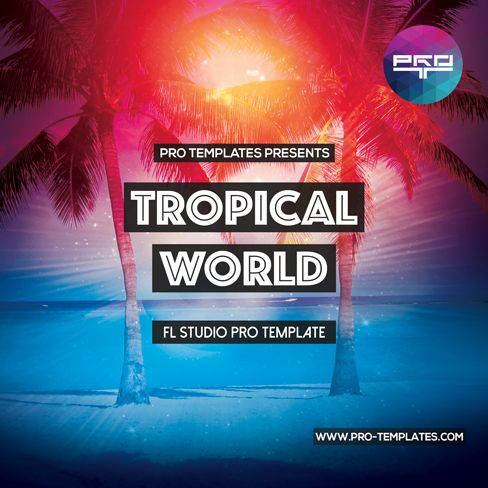 Logic Templates Tropical World FL STUDIO TEMPLATE FLP ACID WAV SPIRE PRESETS