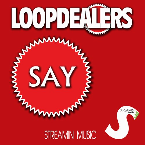 Loopdealers - Say [10100648]
