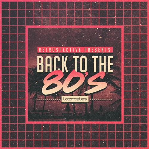 Loopmasters Back To The 80s MULTiFORMAT