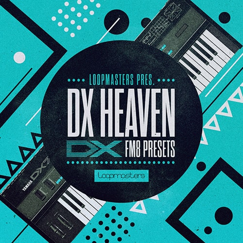 Loopmasters DX Heaven For NATiVE iNSTRUMENTS FM8