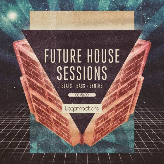 Loopmasters Future House Sessions WAV REX-AUDIOSTRiKE