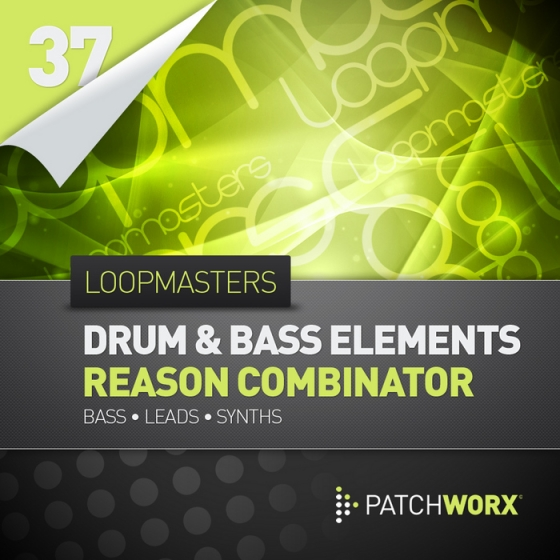 Loopmasters Patchworx 37 Drum and Bass Elements MIDI Reason Combinator Presets