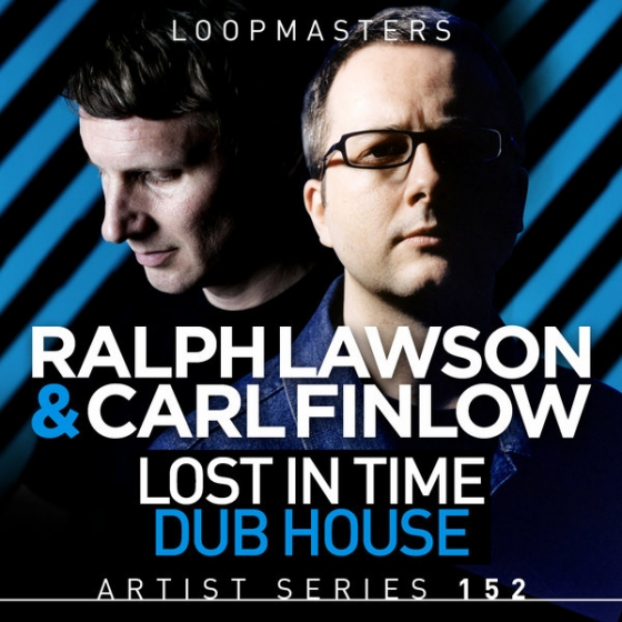 Loopmasters Ralph Lawson and Carl Finlow Lost In Time Dub House MULTiFORMAT