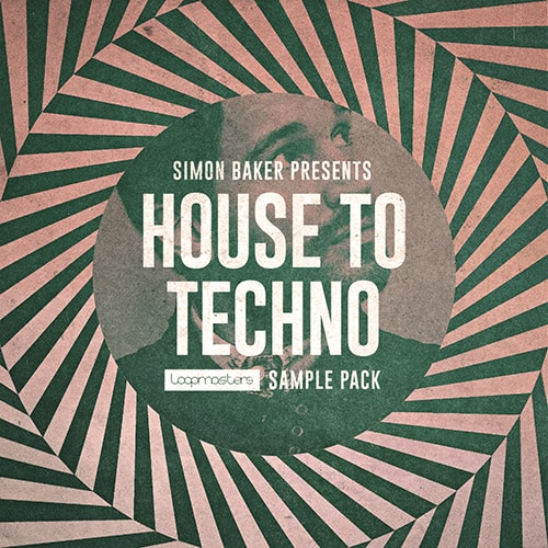 Loopmasters Simon Baker Presents House To Techno MULTiFORMAT