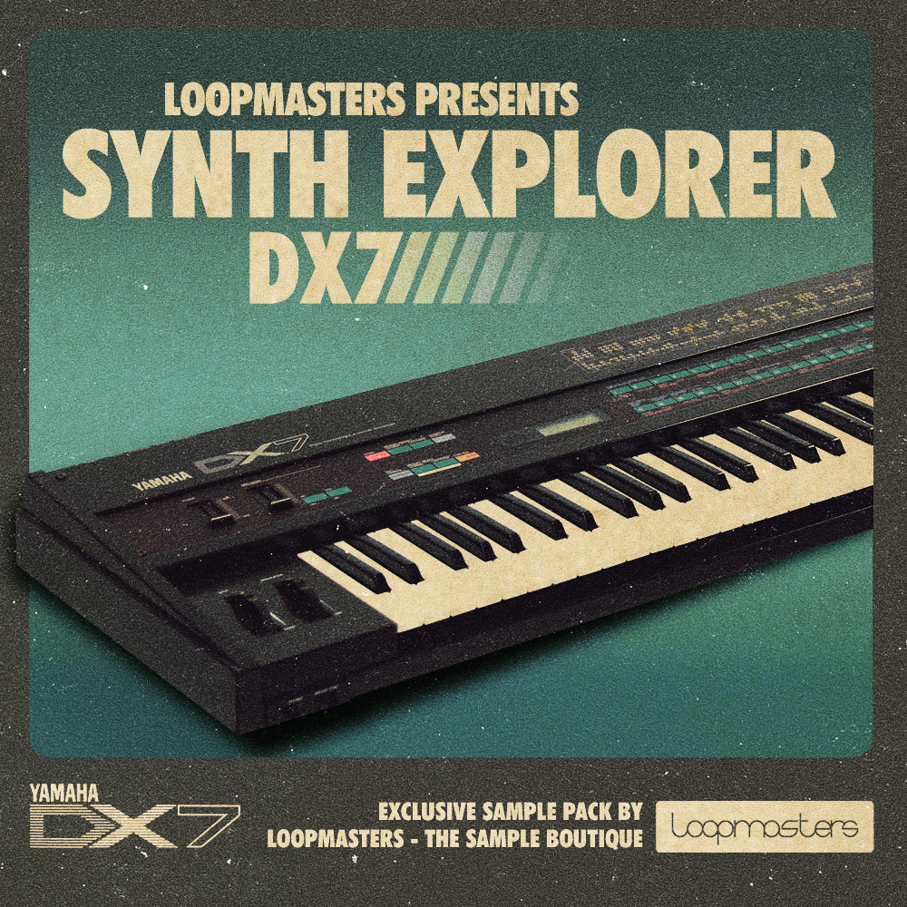 Loopmasters Synth Explorer DX7