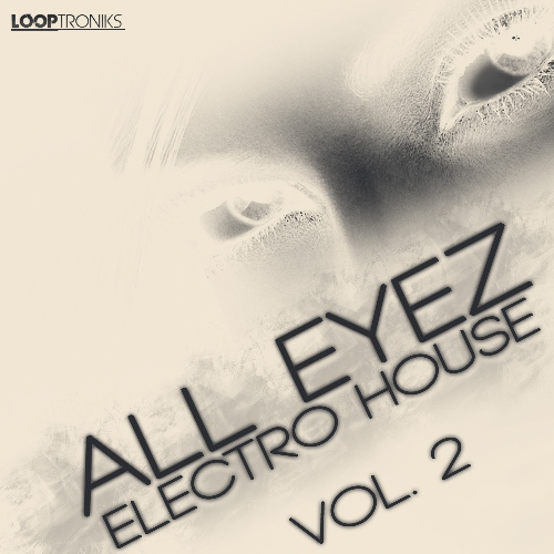 Looptroniks All Eyez Electro House Vol.2 ACID WAV MIDI-DISCOVER