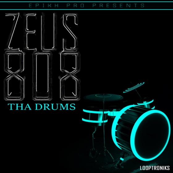 Looptroniks Epikh Pro Presents Zeus 808 Tha Drums WAV
