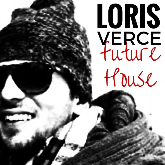Loris Verce - Future House [361459 3637962]