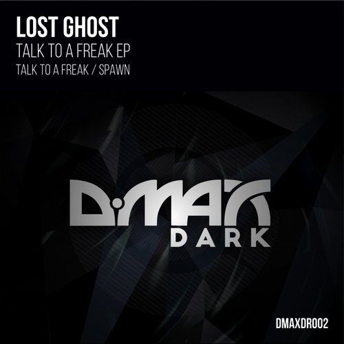 Lost Ghost - Talk To A Freak EP [DMAXDR002]