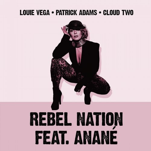 Louie Vega, Patrick Adams, Cloud Two – Rebel Nation (feat. Anané) [Mixes] [NER24390]