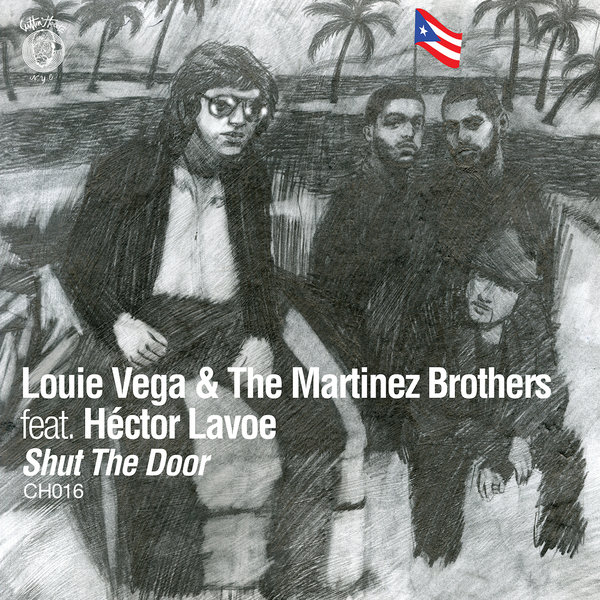 Louie Vega, The Martinez Brothers, Héctor Lavoe - Shut The Door [CH016]