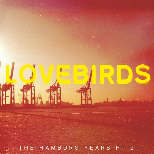 Lovebirds – The Hamburg Years EP Pt. 2 [BLV2216268]