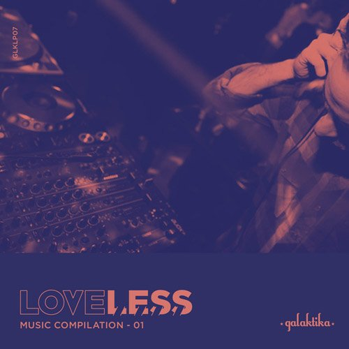 Loveless Music Compilation Vol I [GLKLP07]