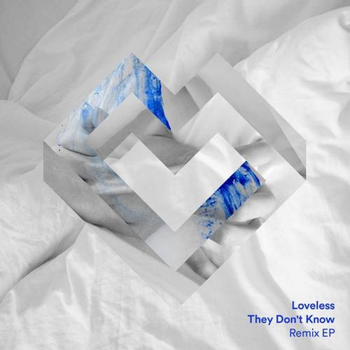 Loveless, Varren Wade - They Don't Know (Remix EP)