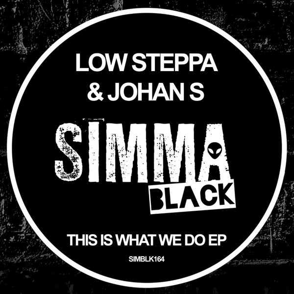 Low Steppa, Johan S - This Is What We Do EP [SIMBLK164]