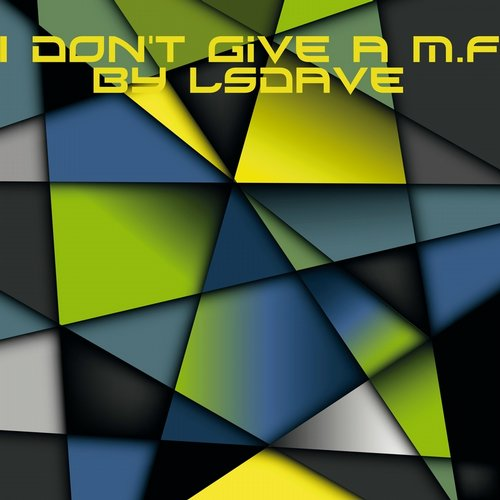 Lsdave - I Dont Give A M.F. [AM2225]
