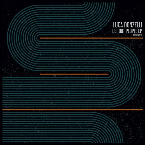 Luca Donzelli – Get Out People EP [MOSCOW038]
