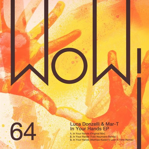 Luca Donzelli, Mar-T – In Your Hands EP [WOW64]