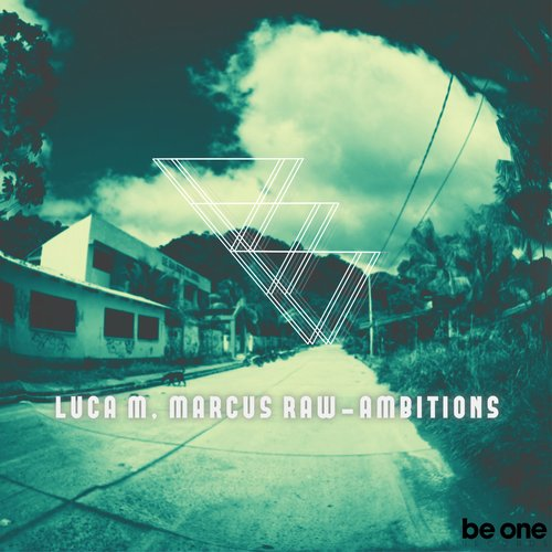 Luca M, Marcus Raw – Ambitions [BOR223]