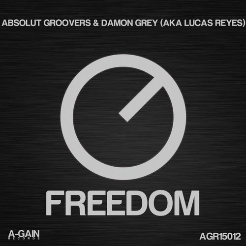 Lucas Reyes, Absolut Groovers, Damon Grey - Freedom [AGR 15012]
