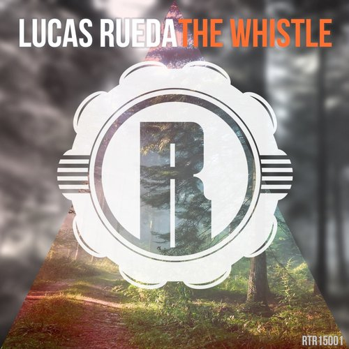 Lucas Rueda - The Whistle [RTR15001]