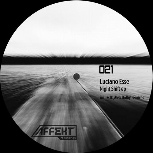 Luciano Esse – Night Shift EP [AFK021]
