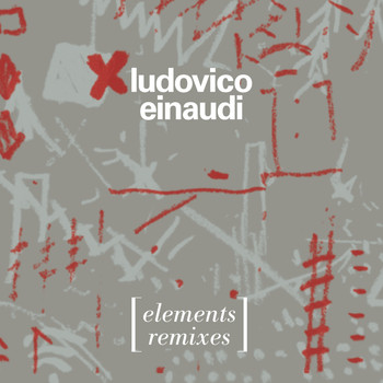 Ludovico Einaudi – Elements (The Remixes) [00602547809308]