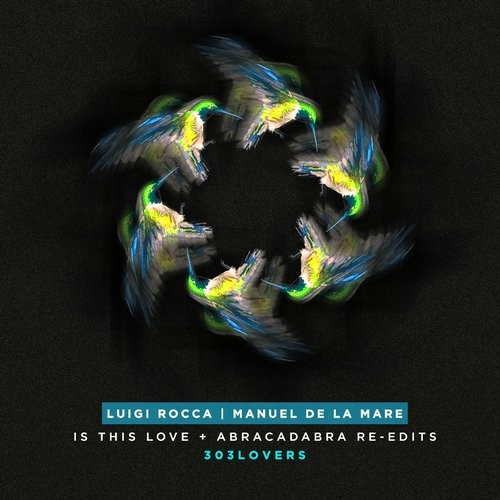 Luigi Rocca, Manuel De La Mare – Is This Love / Abracadabra Re-edits [303L1610]