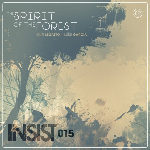 Luke Garcia, Guti Legatto - The Spirit Of The Forest EP [INSIST 015]