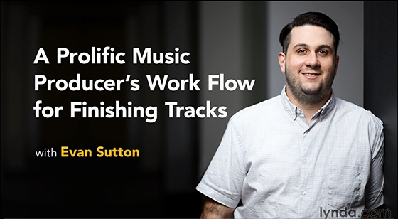 Lynda A Prolific Music Producer's Workflow for Finishing Tracks TUTORiAL