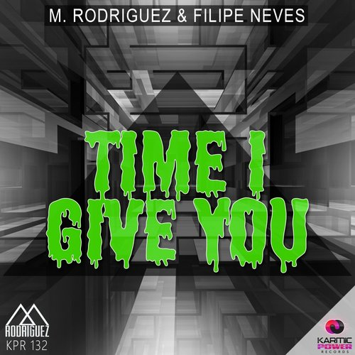 M. Rodriguez, Filipe Neves - Time I Give You [KPR132]
