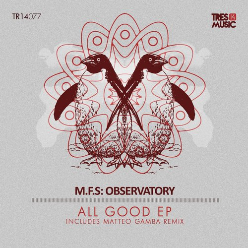 M.F.S: Observatory - All Good [TR14077]