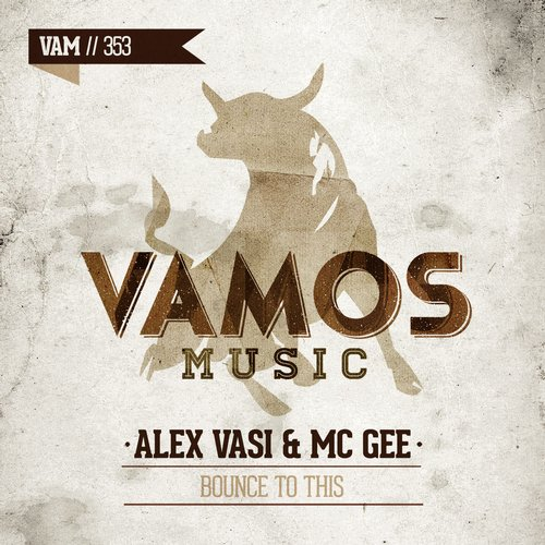 MC Gee, Alex Vasi - Bounce To This [VAM 353]