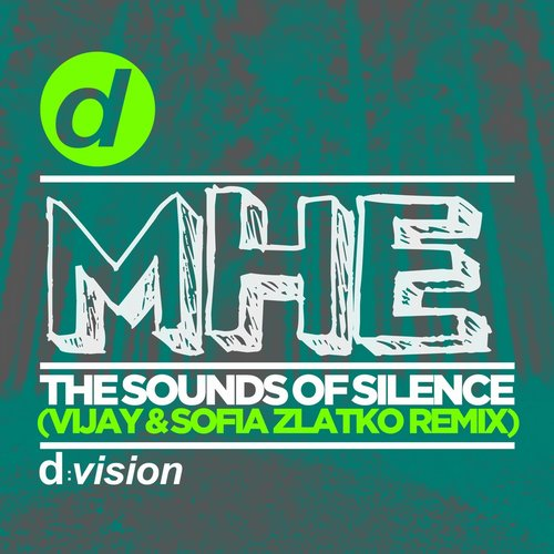 MHE - The Sounds Of Silence (Vijay, Sofia Zlatko Remix) [8014090076861]