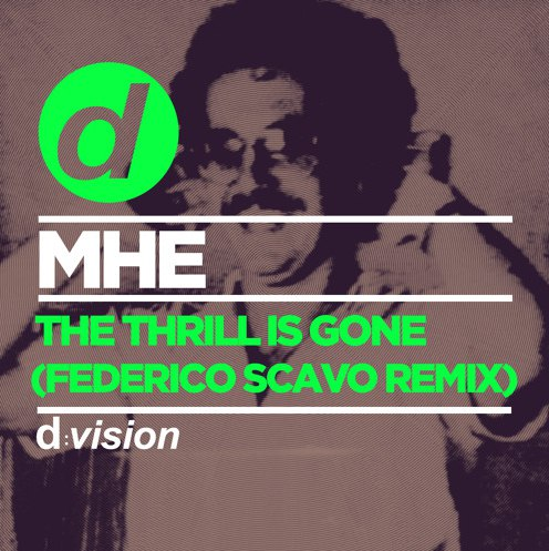 MHE - The Thrill Is Gone (Federico Scavo Remix)