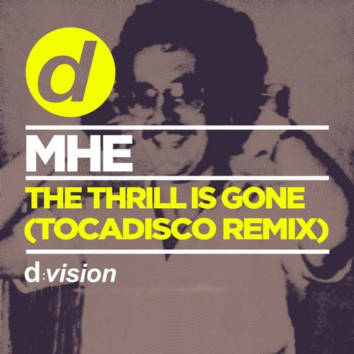 MHE - The Thrill Is Gone (Tocadisco Remix) [8014090075475]