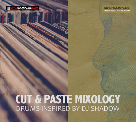 MPC-Samples Cut and Paste Mixology Inspired by DJ Shadow MULTiFORMAT